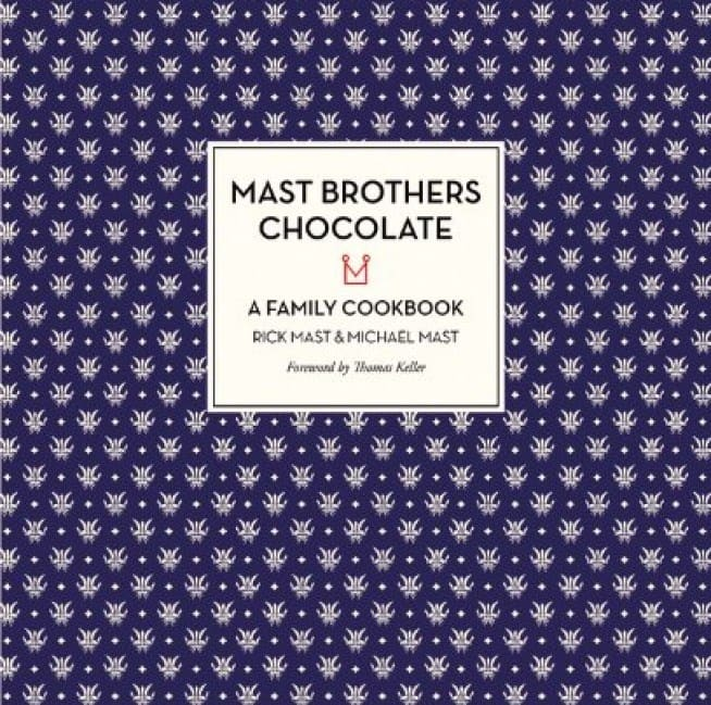 Mast Bros. Chocolate Cookbook